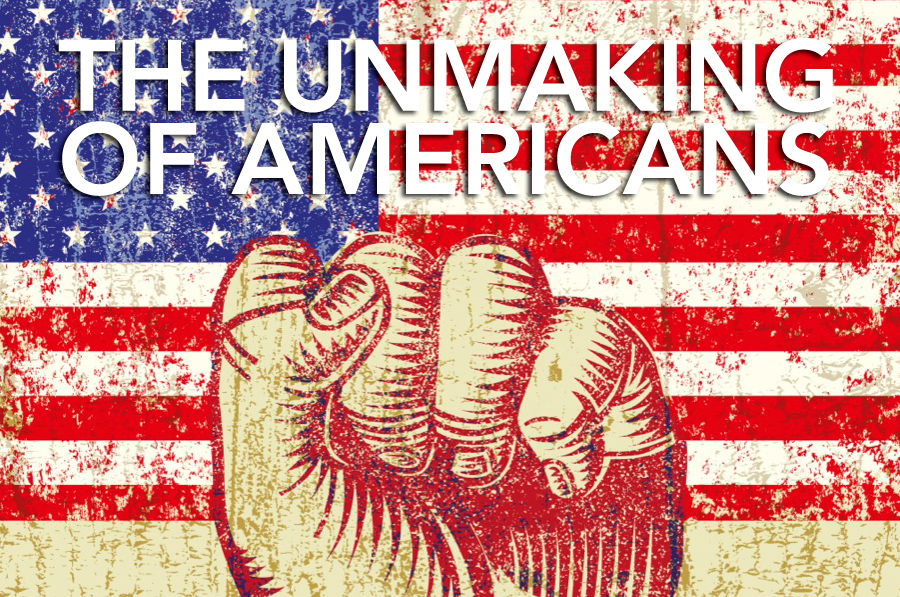 "[""The Unmaking of Americans: Are There Still American Values Worth Fighting For?""]"