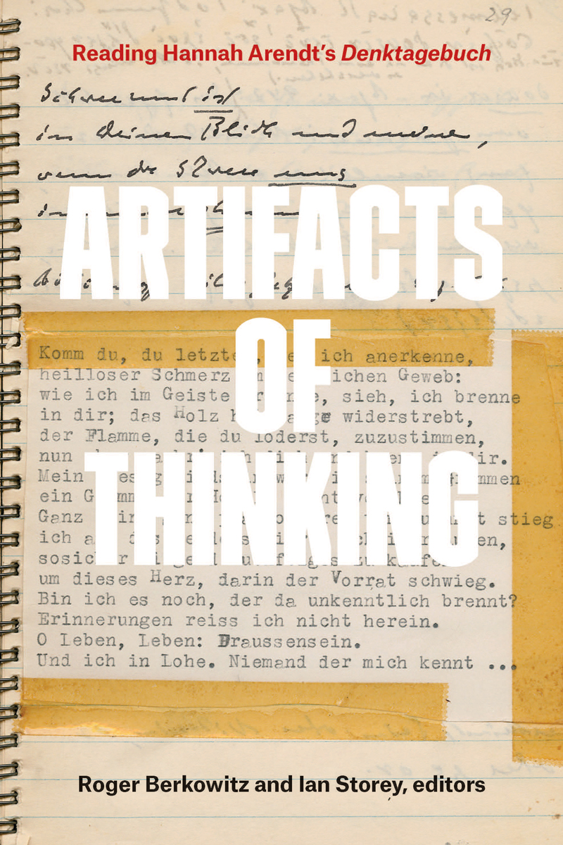 "[Book Release and Panel Discussion: Artifacts of Thinking: Reading Arendt's ""Denktagebuch""​]"