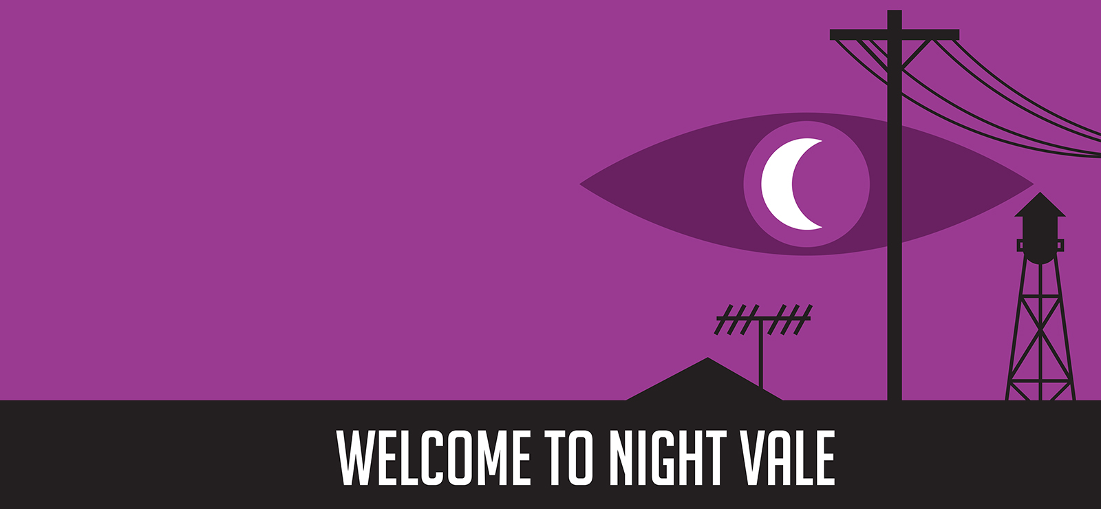 [WELCOME TO NIGHT VALE]