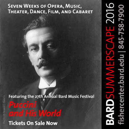 Photo for Bard Music Festival 2016, Puccini and His World on August 5–7 and August 12–14.